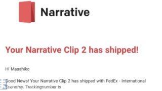 Narrative Clip2の出荷連絡がようやく届いた!